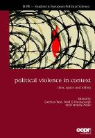 Political Violence in Context Time, Space and Milieu by Niall O Dochartaigh