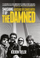 Smashing it Up A Decade of Chaos with the Damned by Kieron Tyler