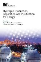 Hydrogen Production, Separation and Purification for Energy by Angelo Basile
