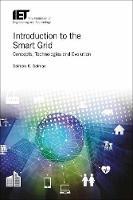 Introduction to the Smart Grid Concepts, technologies and evolution by Salman K. (Professor Emeritus, Robert Gordon University, Aberdeen, UK) Salman