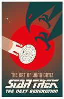 Star Trek - The Art of Juan Ortiz The Next Generation by Juan Oritz