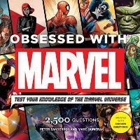 Obsessed with Marvel by Peter Sanderson, Mark Sumerak