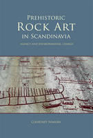 Prehistoric Rock Art in Scandinavia by Courtney Nimura