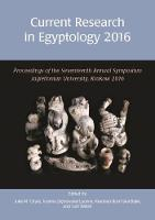 Current Research in Egyptology 17 (2016) by Julia Chyla