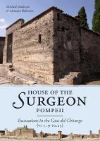 House of the Surgeon, Pompeii Excavations in the Casa del Chirurgo (VI 1, 9-10.23) by Michael Anderson