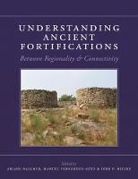 Understanding Ancient Fortifications Between Regionality and Connectivity by Ariane Ballmer