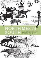 North Meets South Theoretical Aspects on the Northern and Southern Rock Art Traditions in Scandinavia by Peter Skoglund