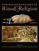 The Bioarchaeology of Ritual and Religion by Alexandra Livarda