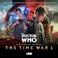 The Eighth Doctor: The Time War Series 1 by John Dorney, Matt Fitton, Benji Clifford