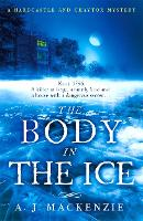The Body in the Ice A gripping historical murder mystery perfect if you love S. J. Parris by A. J. MacKenzie