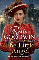 The Little Angel Your perfect Christmas treat from the Sunday Times bestseller by Rosie Goodwin