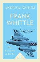 Frank Whittle Invention of the Jet by Andrew Nahum