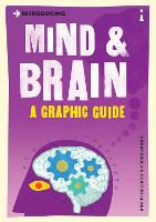 Introducing Mind and Brain A Graphic Guide by Angus Gellatly, Oscar Zarate
