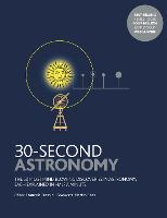 30-Second Astronomy The 50 most mindblowing discoveries in astronomy, each explained in half a minute by Francois Fressin, Martin Rees