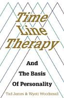 Time Line Therapy and the Basis of Personality by Tad James, Wyatt Woodsmall