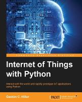Internet of Things with Python by Gaston C. Hillar