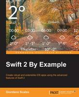 Swift 2 By Example by Giordano Scalzo
