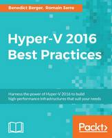 Hyper-V 2016 Best Practices by Romain Serre