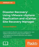 Disaster Recovery Using VMware Vsphere Replication and vCenter Site Recovery Manager by Abhilash GB