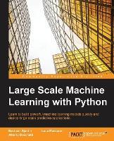 Large Scale Machine Learning with Python by Luca Massaron, Alberto Boschetti