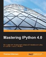Mastering IPython 4.0 by Thomas Bitterman