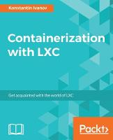 Containerization with LXC by Konstantin Ivanov