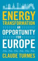 Energy Transformation An Opportunity for Europe by Claude Turmes