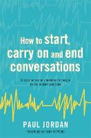 How to start, carry on and end conversations Scripts for social situations for people on the autism spectrum by Paul Jordan, Tony Attwood