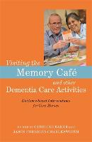 Visiting the Memory Cafe and other Dementia Care Activities Evidence-based Interventions for Care Homes by Leon Smith, Ann Marie Harmer