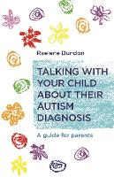 Talking with Your Child about Their Autism Diagnosis A Guide for Parents by Raelene Dundon