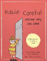 Katie Careful and the Very Sad Smile A story about anxious and clingy behaviour by Sarah Naish, Rosie Jefferies