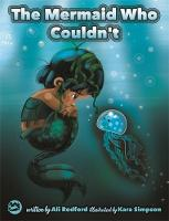 The Mermaid Who Couldn't How Mariana Overcame Loneliness and Shame and Learned to Sing Her Own Song! by Ali Redford