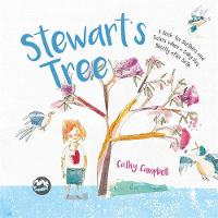 Stewart's Tree A Book for Brothers and Sisters When a Baby Dies Shortly after Birth by Cathy Campbell