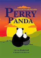 Perry Panda A Story about Parental Depression by Helen Bashford