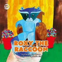 Roxy the Raccoon A Story to Help Children Learn about Disability and Inclusion by Alice Reeves