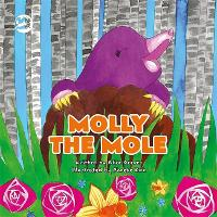 Molly the Mole A Story to Help Children Build Self-Esteem by Alice Reeves