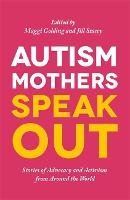 Autism Mothers Speak Out Stories of Advocacy and Activism from Around the World by Carole Kevan, Edith Betty Roncancio Morales