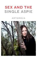 Sex and the Single Aspie by Artemisia