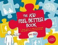 The ASD Feel Better Book A Visual Guide to Help Brain and Body for Children on the Autism Spectrum by Joel Shaul