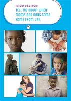 Tell Me about When Moms and Dads Come Home from Jail by Judi Goozh, Sue Jeweler