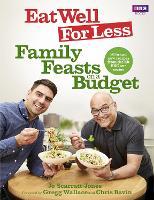 Eat Well for Less: Family Feasts on a Budget by Jo Scarratt-Jones, Gregg Wallace, Chris Bavin