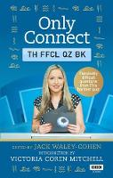 Only Connect: The Official Quiz Book by Jack Waley-Cohen, Victoria Coren Mitchell