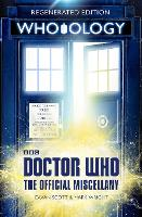 Doctor Who: Who-ology Regenerated Edition by Cavan Scott, Mark Wright
