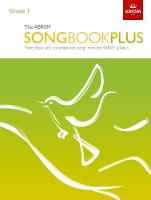 The ABRSM Songbook Plus, Grade 1 More classic and contemporary songs from the ABRSM syllabus by ABRSM