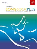 The ABRSM Songbook Plus, Grade 2 More classic and contemporary songs from the ABRSM syllabus by ABRSM