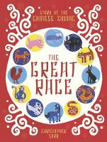 The Great Race The Story of the Chinese Zodiac by Christopher Corr