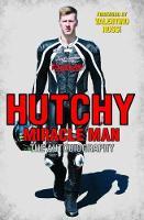 Hutchy Miracle Man by Ian Hutchinson