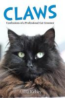 Claws Confessions of a Cat Groomer by Anita Kelsey