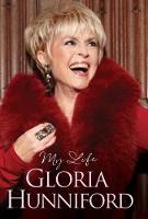 My Life My Autobiography by Gloria Hunniford