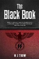The Black Book Hitler's 'Most Wanted' - A Chilling Glimpse into the Nazi Plans for Great Britain by Mel Trow